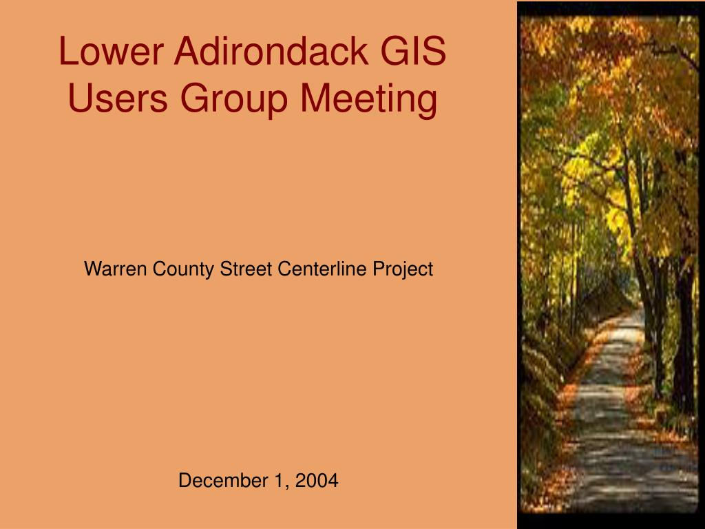 lower adirondack gis users group meeting l.