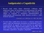 antipsicotici e cognitivit