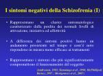 i sintomi negativi della schizofrenia i