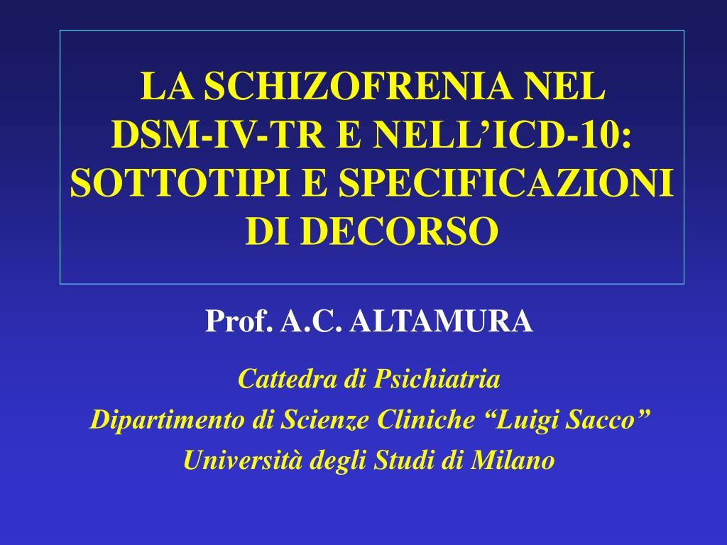 la schizofrenia nel dsm iv tr e nell icd 10 sottotipi e specificazioni di decorso l.