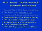 1981 present global concerns sustainable development12