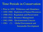 time periods in conservation