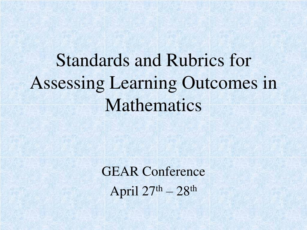 standards and rubrics for assessing learning outcomes in mathematics l.