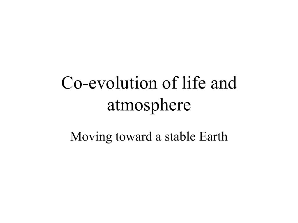 co evolution of life and atmosphere l.