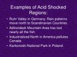 examples of acid shocked regions