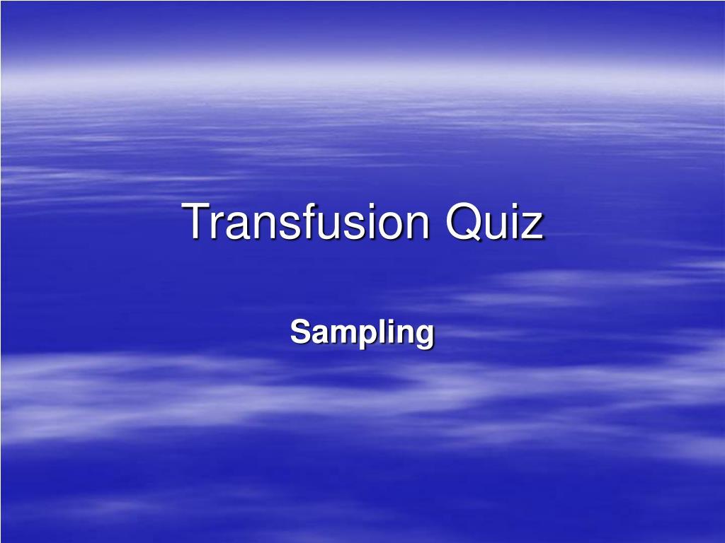 transfusion quiz l.