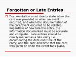 forgotten or late entries17