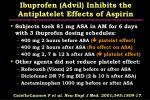 ibuprofen advil inhibits the antiplatelet effects of aspirin