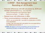 ccrvdf risk management issue rounding of jecfa adis