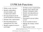 15 pm job functions