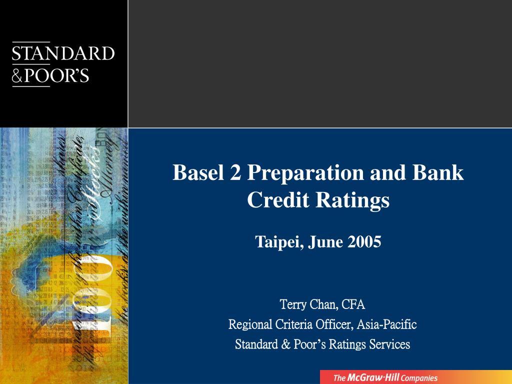 basel 2 preparation and bank credit ratings taipei june 2005 l.