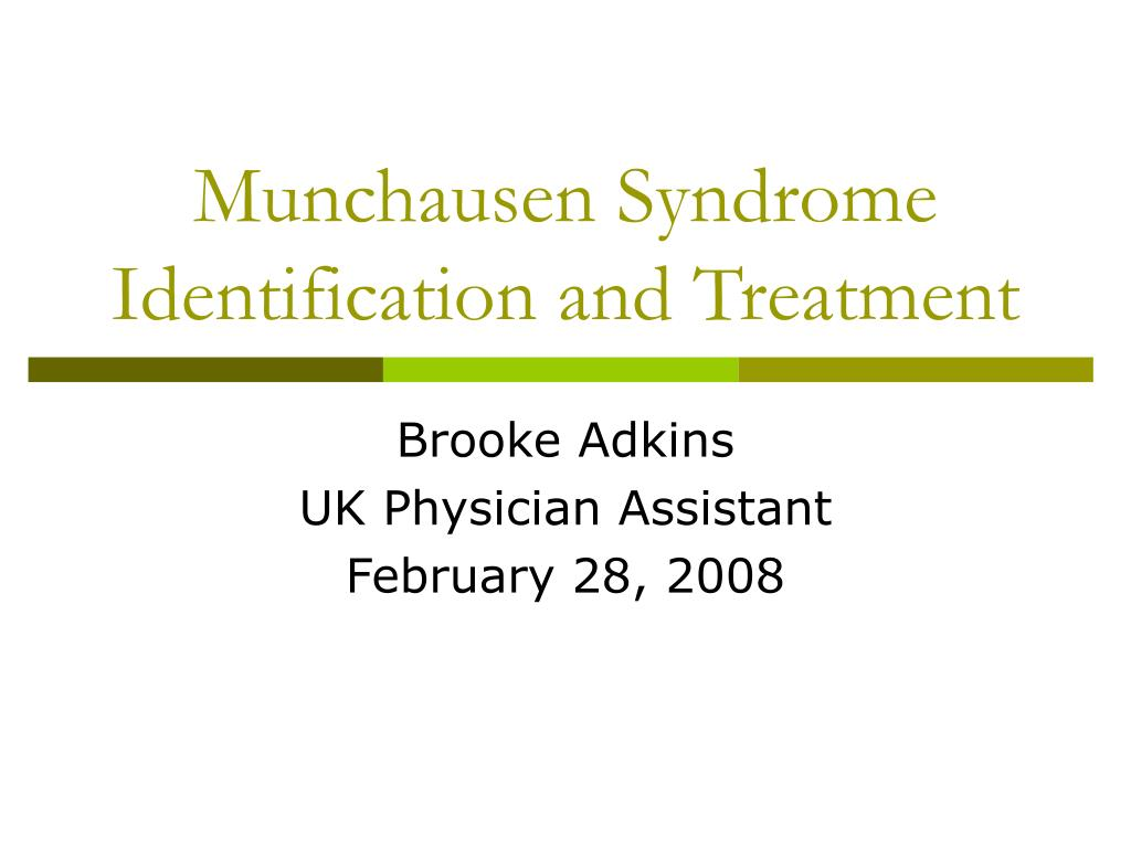 munchausen syndrome identification and treatment l.