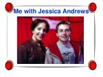 me with jessica andrews