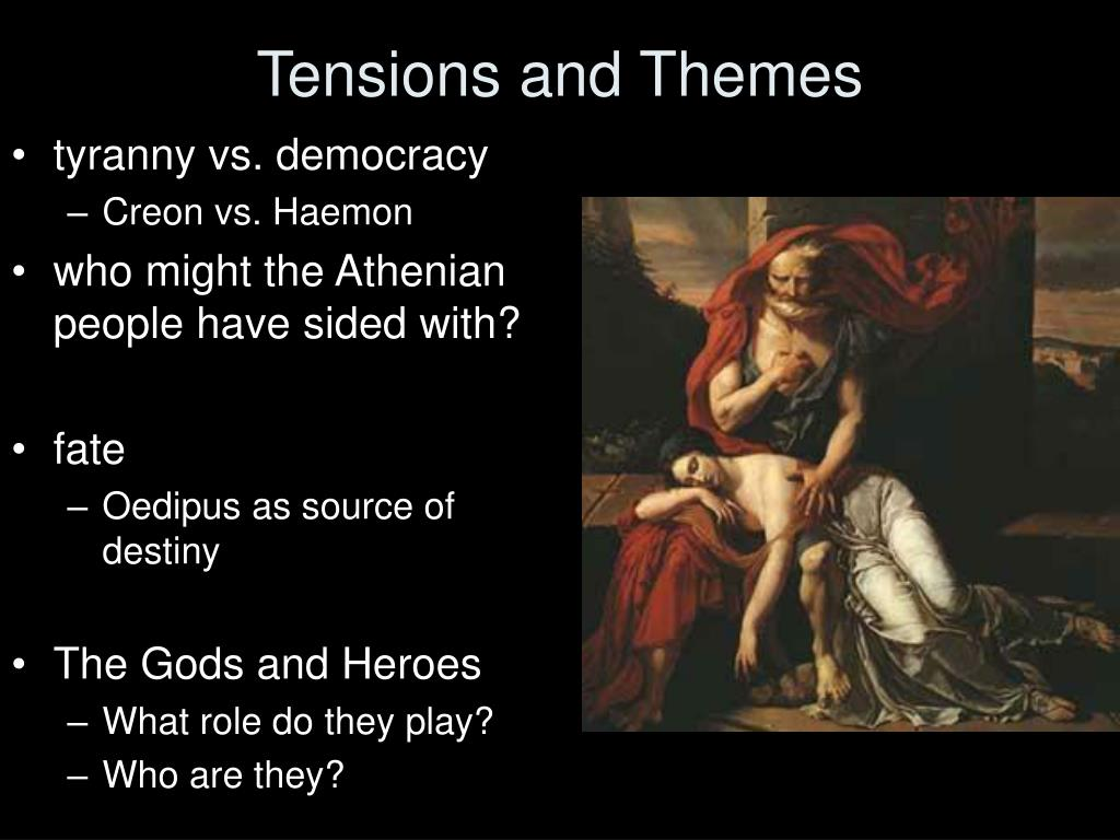 oedipus and creon leaders thebes About the oedipus trilogy character list creon puts his responsibility for thebes above the laws of the gods and has to be reminded of the gods' will by tiresias.