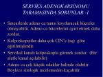 serv ks adenokars nomu taramasinda sorunlar 1
