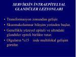 serv ks n ntraep telyal gland ler lezyonlari6