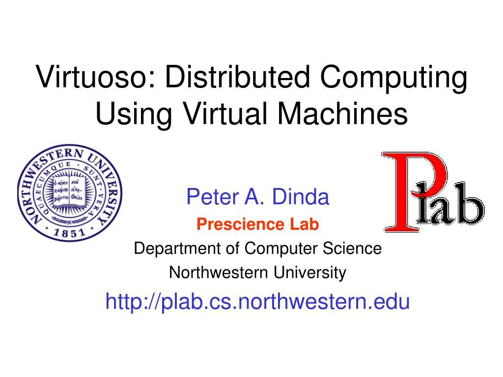 virtuoso distributed computing using virtual machines l.
