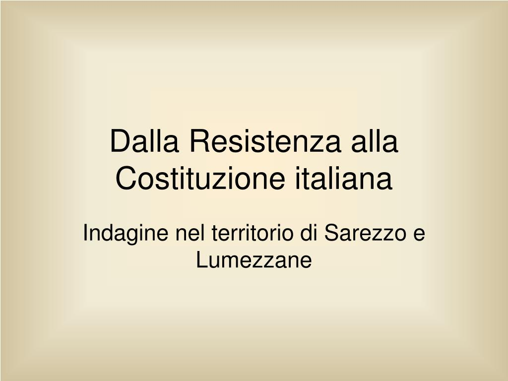 dalla resistenza alla costituzione italiana l.