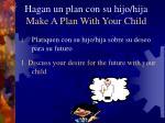 hagan un plan con su hijo hija make a plan with your child