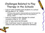 challenges related to play therapy in the schools