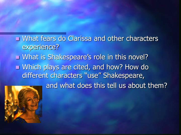 What fears do Clarissa and other characters experience?