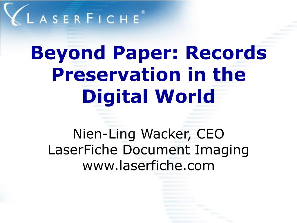 beyond paper records preservation in the digital world l.