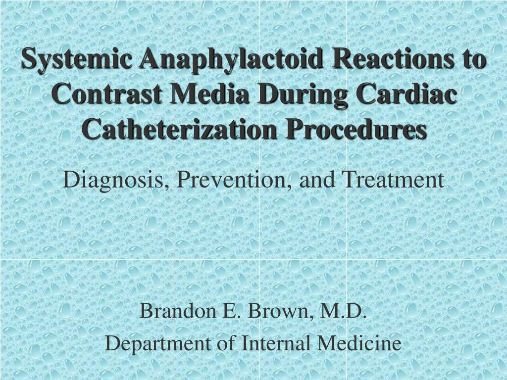 systemic anaphylactoid reactions to contrast media during cardiac catheterization procedures l.