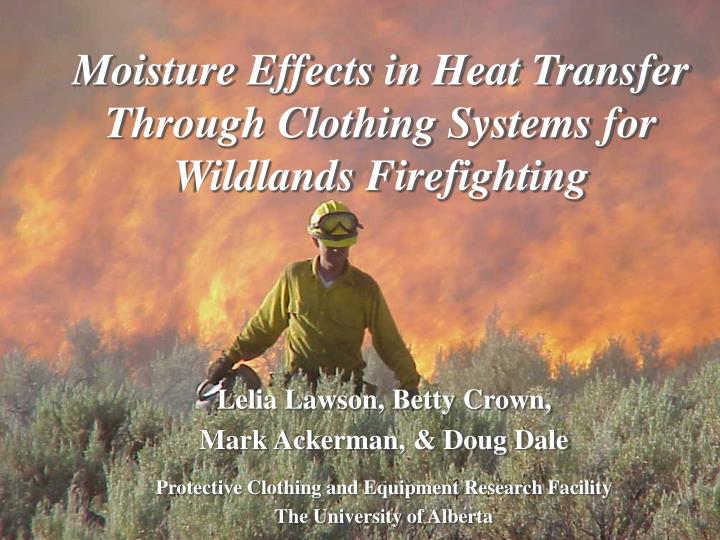 moisture effects in heat transfer through clothing systems for wildlands firefighting n.
