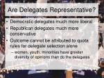 are delegates representative
