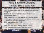party structure diverged in late 60s early 70s