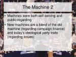 the machine 2