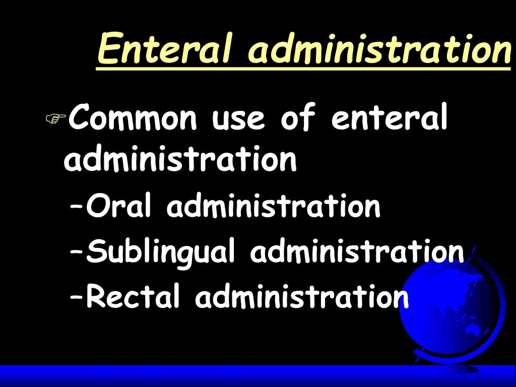 Enteral administration