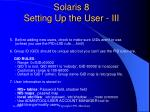 solaris 8 setting up the user iii