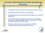 providers will benefit from new operational structure