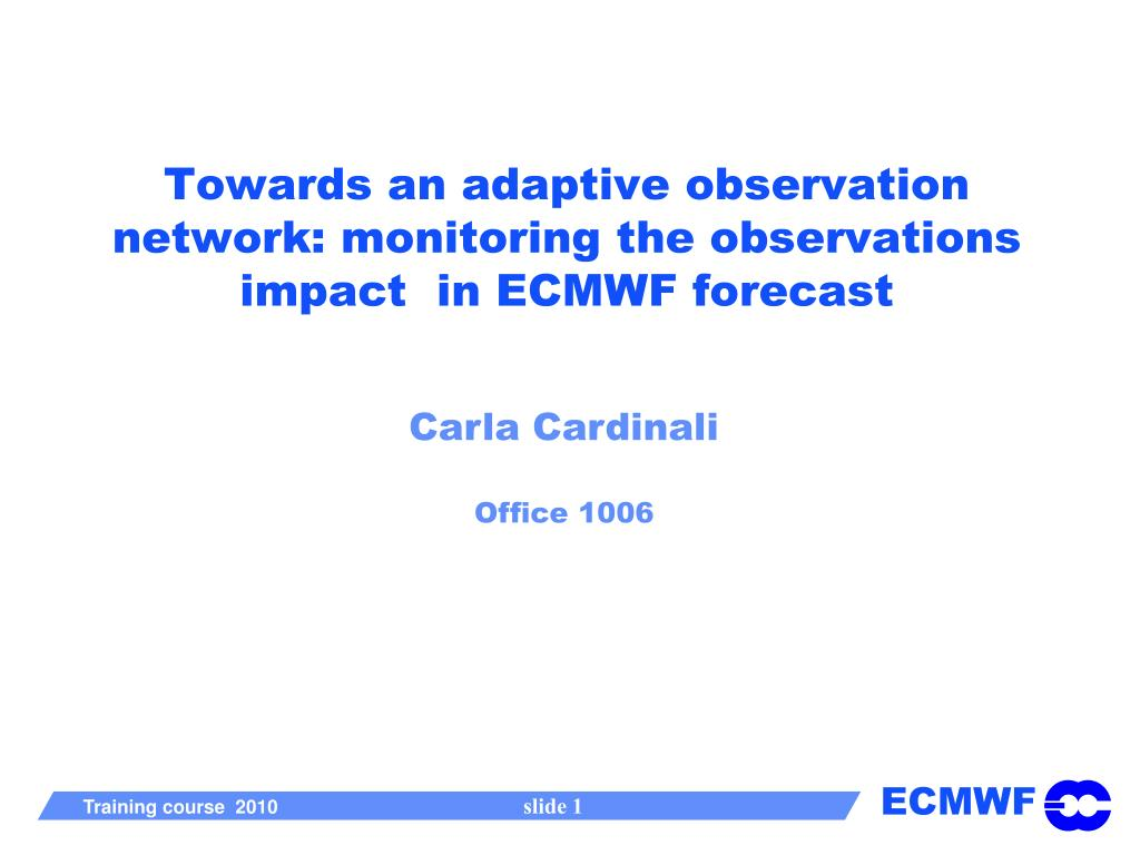 towards an adaptive observation network monitoring the observations impact in ecmwf forecast l.