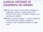 clerical mistakes in judgments or orders7