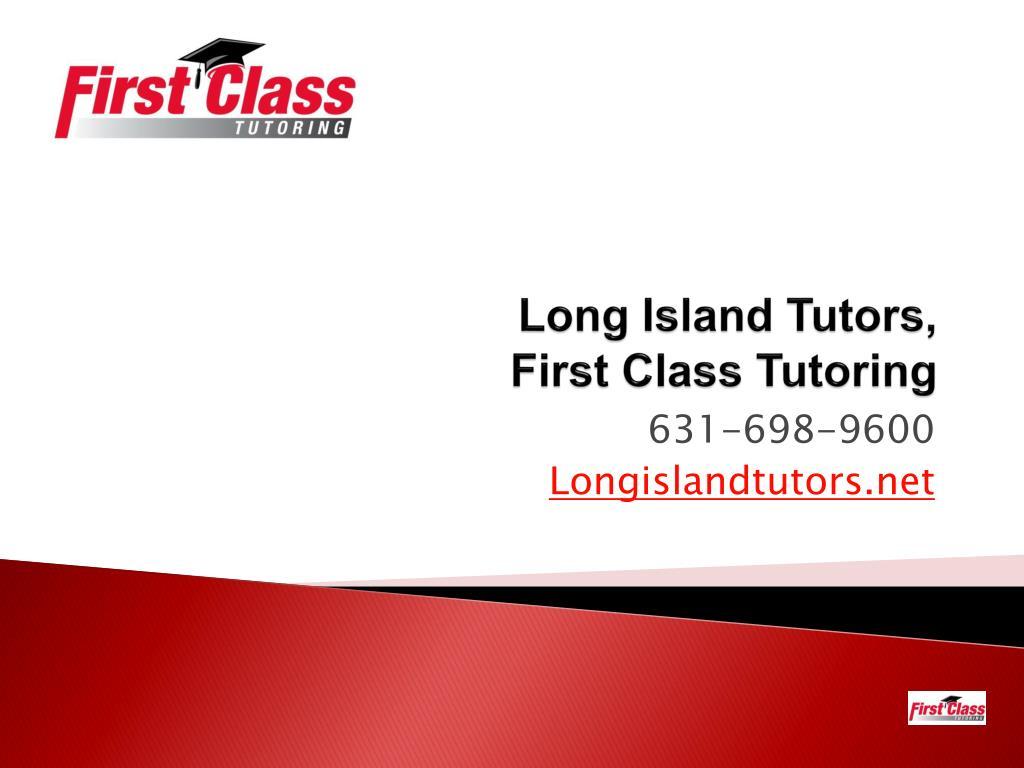long island tutors first class tutoring l.