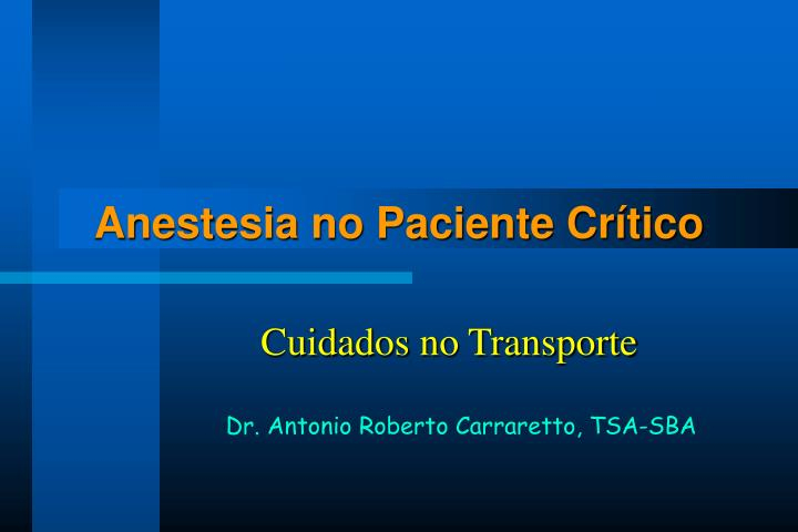 anestesia no paciente cr tico n.
