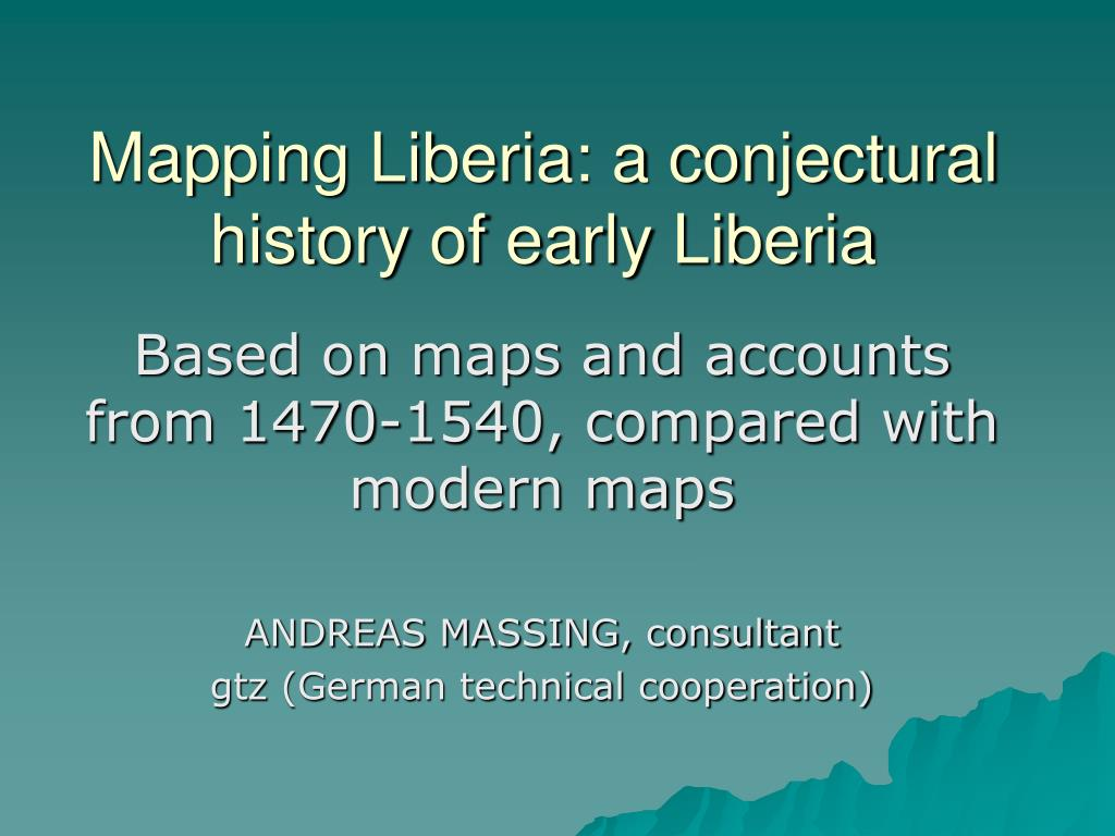 mapping liberia a conjectural history of early liberia l.