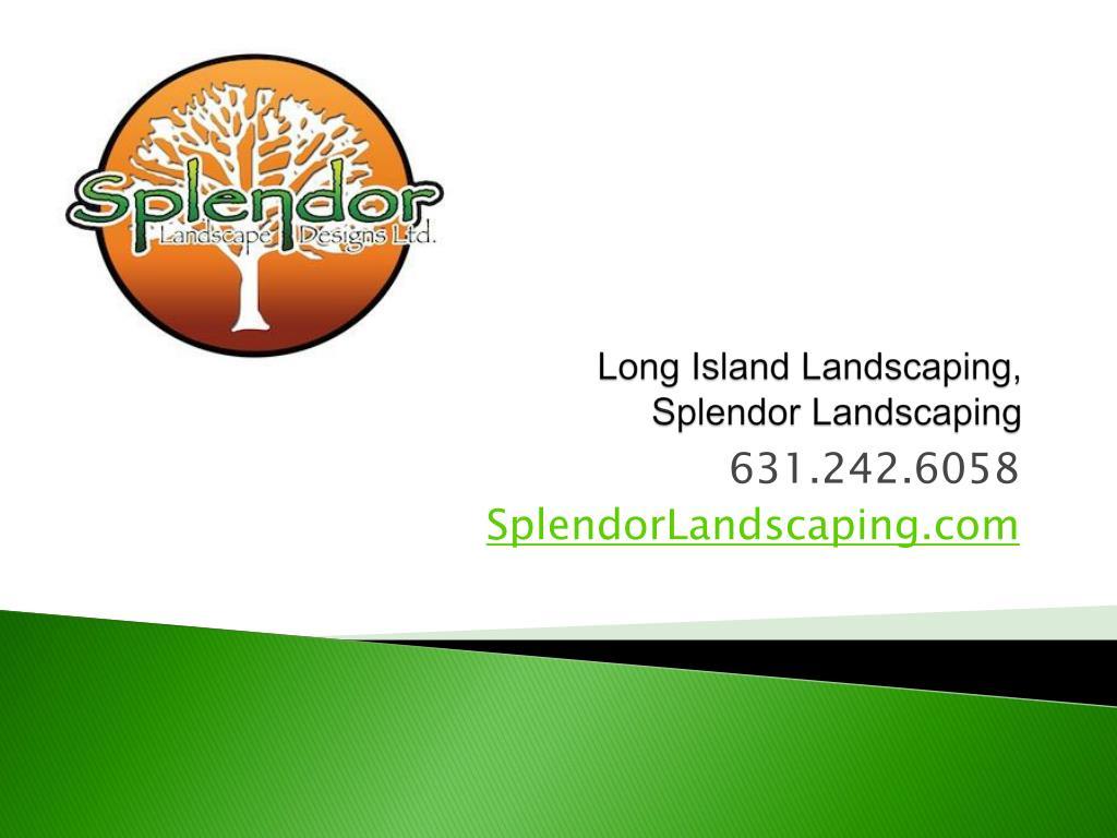 long island landscaping splendor landscaping l.