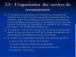 2 3 l organisation des services du recouvrement57