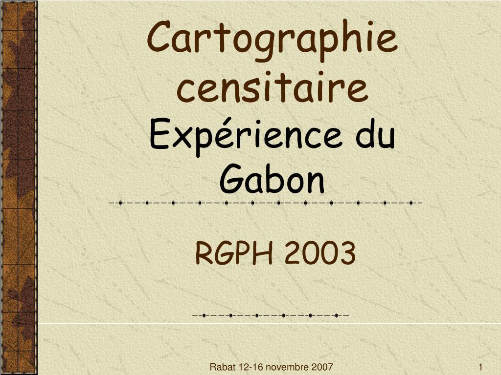 cartographie censitaire exp rience du gabon rgph 2003 l.