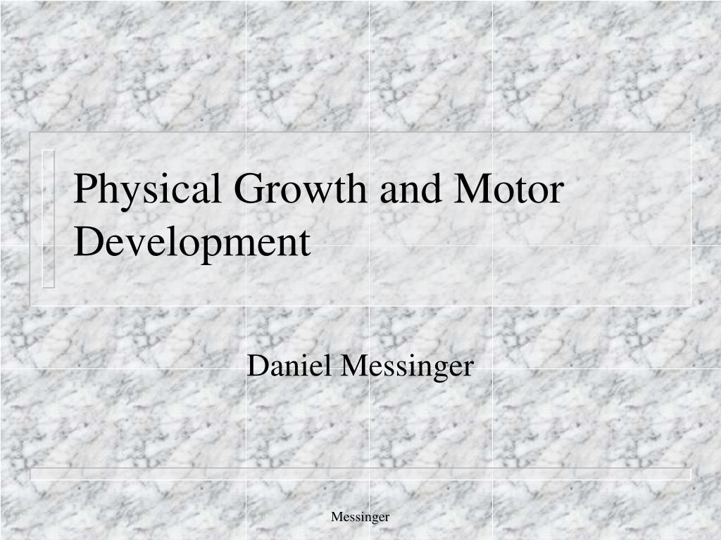 physical growth and motor development l.