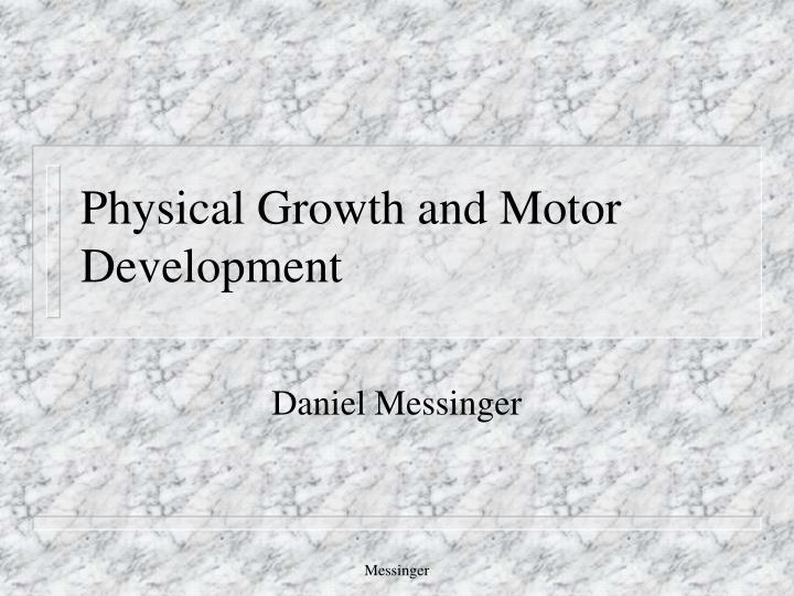 physical growth and motor development n.