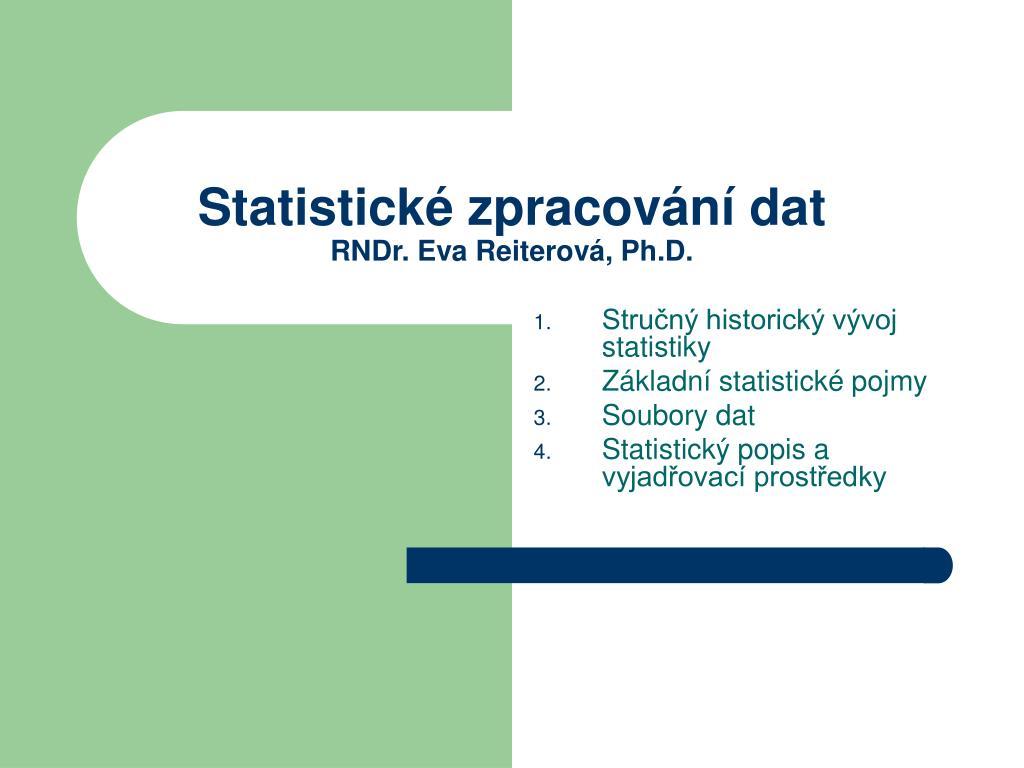 statistick zpracov n dat rndr eva reiterov ph d l.