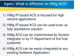 again what is different on hwg acs
