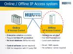 online offline ip access system