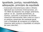 igualdade justi a razoabilidade adequa o princ pio da equidade