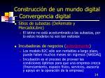 construcci n de un mundo digital convergencia digital14