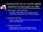 construcci n de un mundo digital expertos involucrados en web